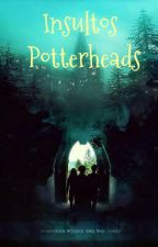 Insultos Potterheads by HystericMione