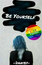 Be Yourself; lesbian by -bluxquxxn-