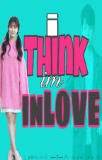 ~I Think Im InLove~ by BitterSiAteMo