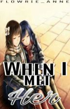 When I Met Her [COMPLETED] by flowrie_anne