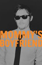 mommy's boyfriend. (norman reedus) by dixonbros