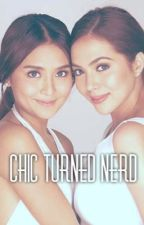 Chic Turned Nerd ( KathNiel FF ) by mswannabe