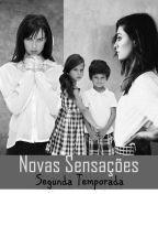 Novas Sensações - Segunda Temporada by AnnyArcanjo