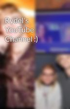 Rydel's YouTube Channel :)  by rauslly_r5ismylife