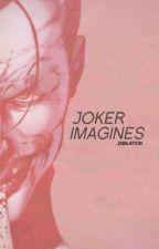 Joker Imagines by jxbilation