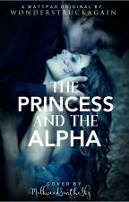 The Princess And The Alpha by wonderstruckagain