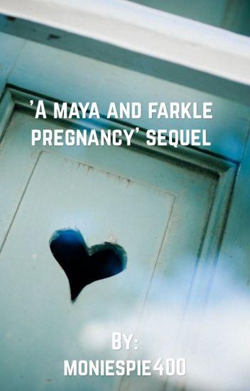 A maya and farkle pregnancy' sequel (discontinued) - inactive - Wattpad