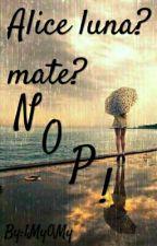 Alice luna? mate? NOP! by 1My0My