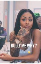 Bully me why?🍭💛 by Nizpyy