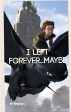 I left forever... Maybe HTTYD runaway fan fic by httyd112