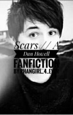 Scars//Dan Howell by Phangirl_4_Ever