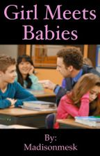 Girl Meets Baby's (sequel to Girl meet pregnant) by Madisonmesk