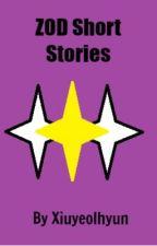 ZOD Short Stories by Xiuyeolhyun