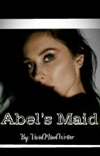 Abel's Maid  by ExplicitMindWriter