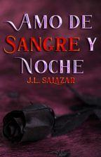 AMO DE SANGRE Y NOCHE by JL_Salazar