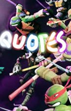 TMNT QUOTES   by Tarolingreen