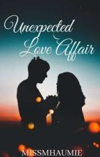 Unexpected Love Affair (COMPLETED) by missmhaumie