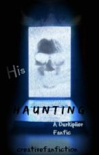 His Haunting (A Darkiplier Fanfic) {Slow Updates} by CreativeFanfiction