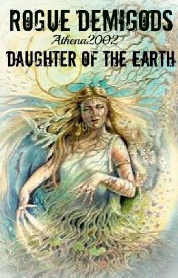 Rogue Demigods Book 1: Daughter of the Earth