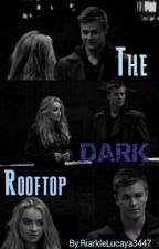 The Dark Rooftop by ViciousDramaAddict