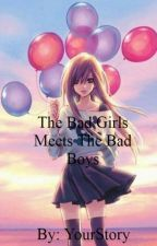The Bad Girls Meets the Bad Boys (On-Going) by ParkJeanExol