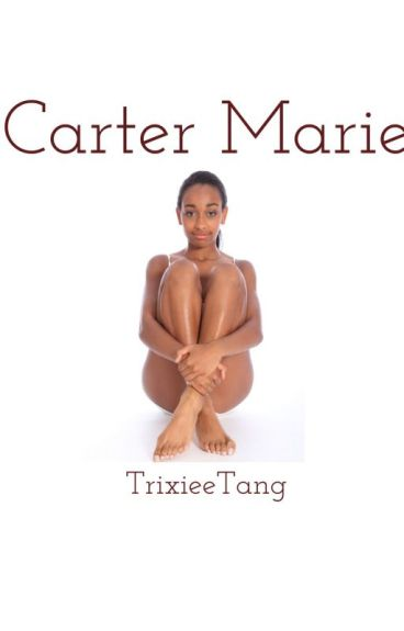 Story of Carter Marie. [urban fiction]