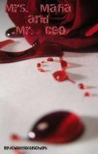 Mrs. Mafia and Mr. Ceo by KhalimatusChdyh