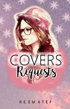 Covers Requests (CLOSED) by itsaflowerlover