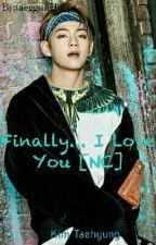 Finally... I Love You [NC] by taeggukchie