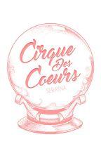 Cirque Des Coeurs by Serayna