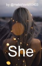 She by HelloWorld10403