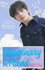 Imaginary friend → v.k by y0ungf0rxvxr