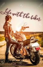 Life with the biker by LeanaSohan