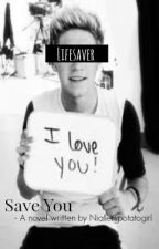 Save you - A Niall Horan Fanfic by Niallers_potatogirl