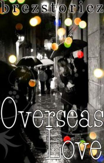 Overseas Love *ON HOLD*