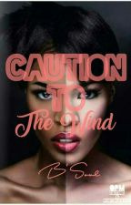 Caution To The Wind by BeautifullSoUL