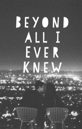 Beyond All I Ever Knew by kimmmreads