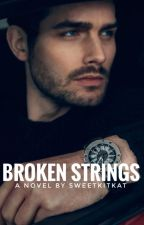 BROKEN STRINGS (PUBLISHED UNDER RISING STAR) by SweetKitkat