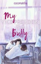 My Vice President is a Bully by cocomatcha