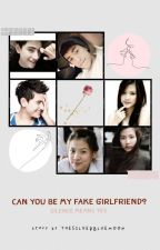 Can you be my FAKE GIRLFRIEND? by 21centurySAPPHO