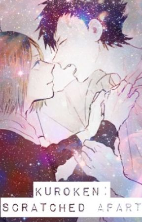 KuroKen: Scratched Apart by antisocialette