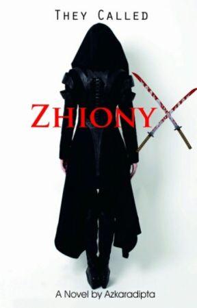 They Called Zhionyx [HIATUS] by Azkaradipta
