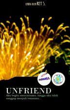 UNFRIEND ✔ by PenyihirAgung