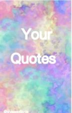 Your Quotes by SivaSeptianiS