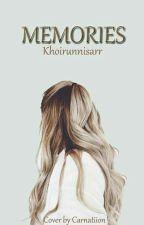 MEMORIES by khoirunnisarr