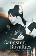 GANGSTER ROYALTIES: Love and Misadventures by Kirudesu