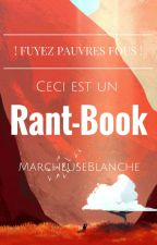 Rant-Book by MarcheuseBlanche