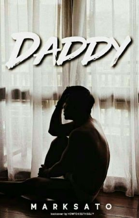 Daddy (COMPLETED) by imarksato