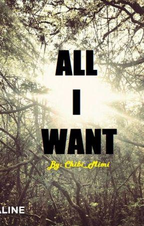 All I Want by Chibi_Mimi