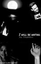 I will be waiting~ by XElena_